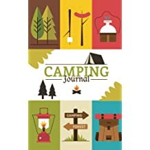 Camping Journal: For Record Location, Date, Weather, Duration, Camper Who go with, Favorite thing, What impresses you, Best Memory, Notes, Captured Moments