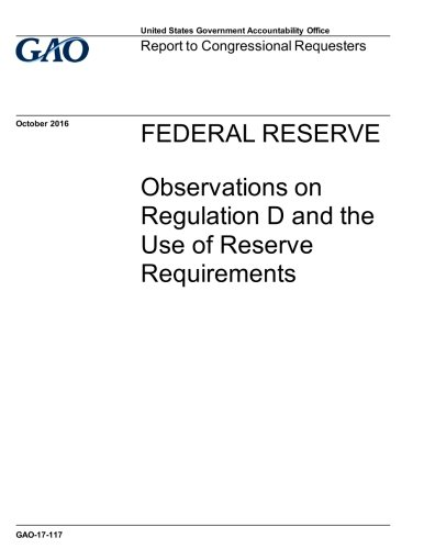 Federal Reserve: Observations on Regulation D and the Use of Reserve Requirements pdf epub