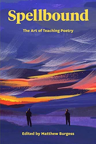 (Spellbound: The Art of Teaching Poetry)