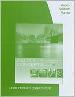 Book Student Solutions Manual for LaTorre/Kenelly/Reed/Carpenter/Harris/Biggers' Calculus Concepts: An Informal Approach to the Mathematics of Change, 5th