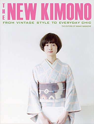 The New Kimono: From Vintage Style to Everyday -