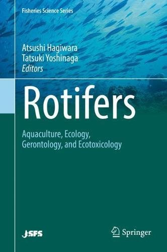 Rotifers: Aquaculture, Ecology, Gerontology, and Ecotoxicology (Fisheries Science Series)