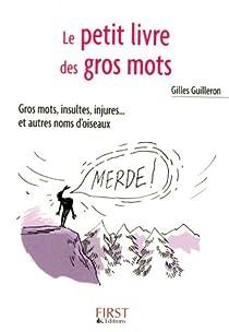 Petit livre de - Gros mots et autres noms d'oiseaux par Guilleron