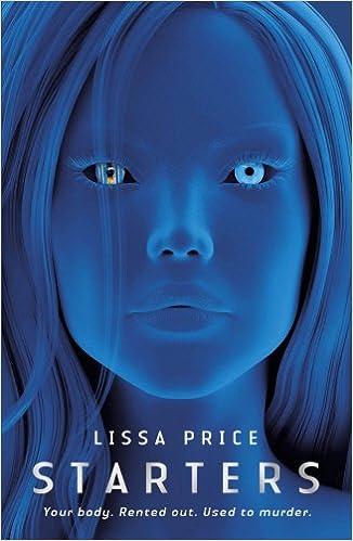 Starters: Amazon.co.uk: Lissa Price: 9780552565592: Books