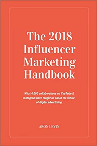 The 2018 Influencer Marketing Handbook: What 4,000+ collaborations on YouTube & Instagram have taught us about the future of digital advertising: Amazon.es: ...