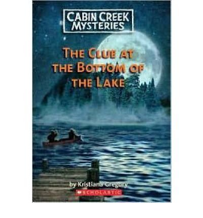 Gentil Clue At The Bottom Of The Lake (Cabin Creek Mysteries) Book Review And  Ratings By Kids   Kristiana Gregory