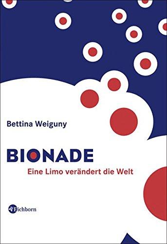 Bionade: Eine Limo verändert die Welt