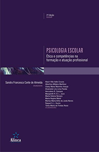 Psicologia Escolar. Ética e Competências na Atuação Profissional