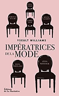 Impératrices de la mode par Yseult Williams