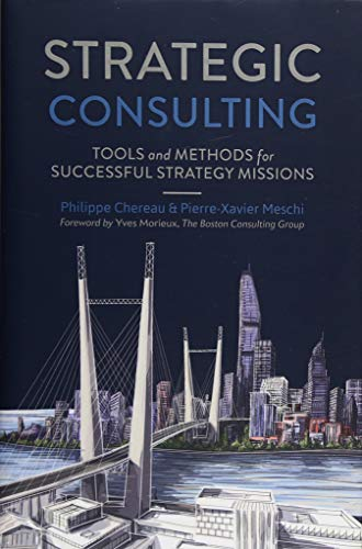Strategic Consulting  Tools And Methods For Successful Strategy Missions