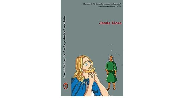Amazon.com: Jesús Llora (Las crónicas de Jesús y Judas ...