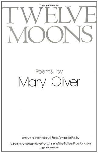 Twelve Moons Mary Oliver 9780316650007 Amazoncom Books