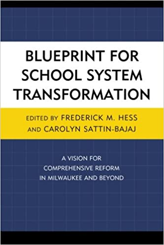 Blueprint for school system transformation a vision for blueprint for school system transformation a vision for comprehensive reform in milwaukee and beyond new frontiers in education frederick hess director malvernweather Images