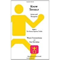 Know Thyself: Action and Perception -- Book 3 the Human Equation Toolkit