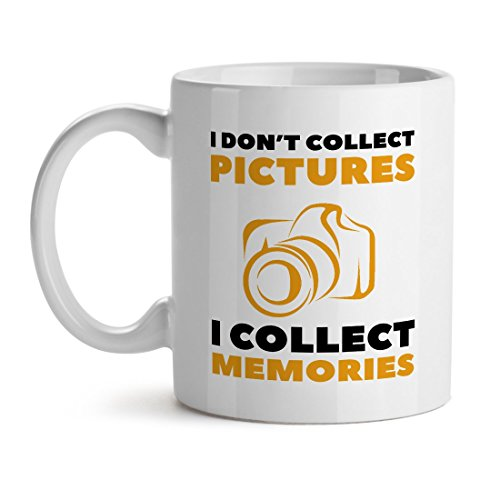 I Don't Rack up Pictures I Collect Memories - Mad Over Mugs - Inspirational Unique Popular Office Tea Coffee Mug Gift 11OZ