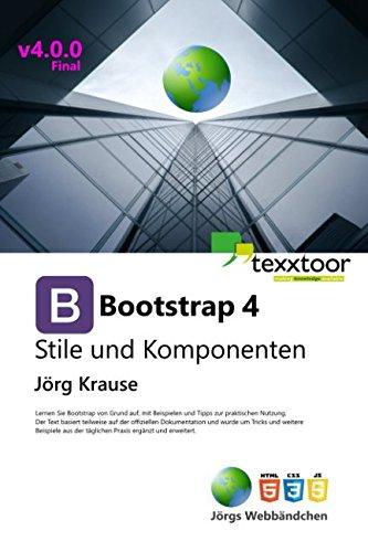 Bootstrap 4 - Stile und Komponenten Taschenbuch – 27. Dezember 2015 Jörg Krause 1522950001 Computers Computer - Internet