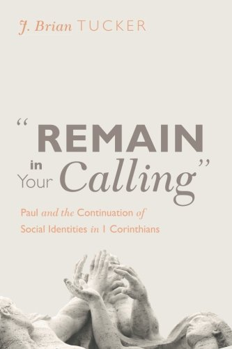 Remain in Your Calling: Paul and the Continuation of Social Identities in 1 Corinthians