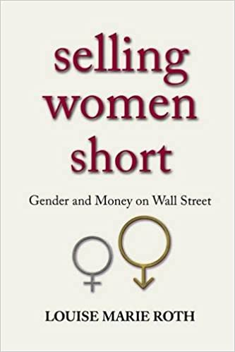 Amazon.com: Selling Women Short: Gender and Money on Wall Street  (9780691166728): Louise Marie Roth: Books