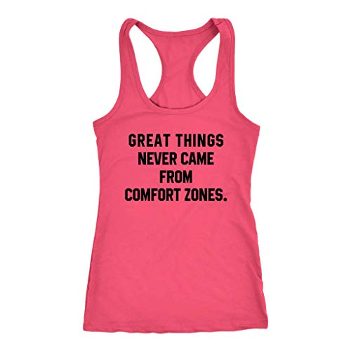 Great Things Never Came from Comfort Zones Racerback Tank Top Sleeveless T-Shirt