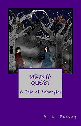 Mrinta Quest:: A Tale of Zeheryfel A. L. Peevey
