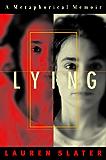 Lying: A Metaphorical Memoir