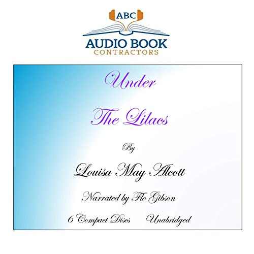 Under the Lilacs (Classic Books on CD Collection) [UNABRIDGED] by Audio Book Contractors, LLC