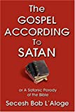 The Gospel According to Satan, Secesh Bob L'Aloge, 0595426425