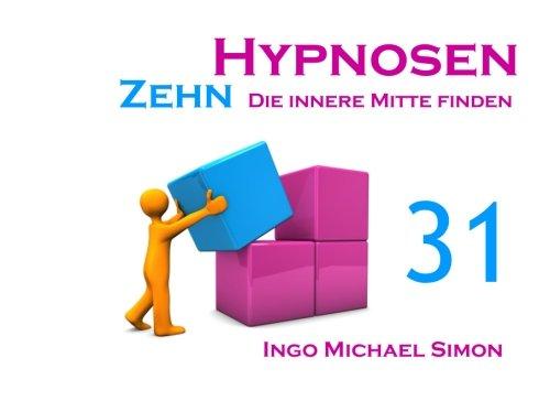 zehn-hypnosen-band-31-die-innere-mitte-finden