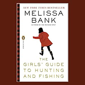 The Girls' Guide to Hunting and Fishing Audiobook