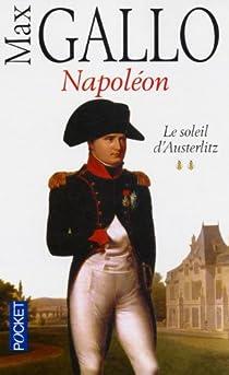 Napoléon -tome 2, le soleil d'austerlitz 1799-1805 par Gallo