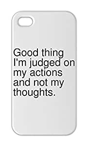 Good thing I'm judged on my actions and not my thoughts. Iphone 5-5s plastic case