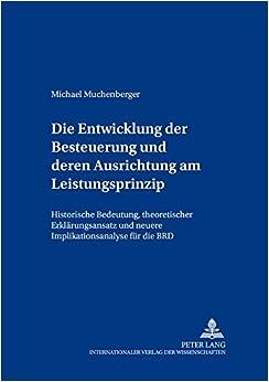 Book Die Entwicklung Der Besteuerung Und Deren Ausrichtung Am Leistungsfaehigkeitsprinzip: Historische Bedeutung, Theoretischer Erklaerungsansatz Und ... Fuer Die Brd (Freiburger Steuerforum)