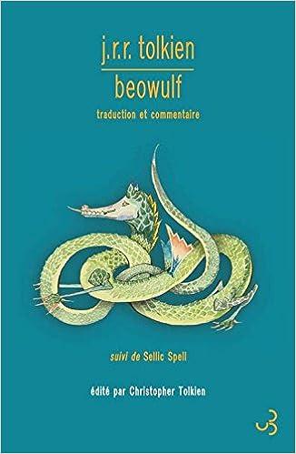 Beowulf : Traduction et commentaire, suivi de Sellic Spell