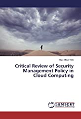 The aim of this Book is to critically investigate the security management policy in the Cloud computing, and also review on those emerging threats which affect the Confidentiality, Integrity and Availability of Cloud computing services. The s...