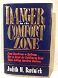 img - for Danger in the Comfort Zone: From Boardroom to Mailroom -- How to Break the Entitlement Habit That's Killing American Business Hardcover October 25, 1991 book / textbook / text book