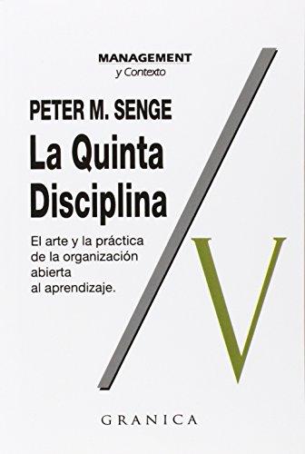La quinta disciplina: el arte y la práctica de la organización abierta al aprendizaje (Spanish Edition)