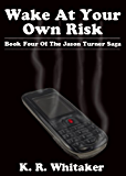 Wake At Your Own Risk - Book Four Of The Jason Turner Saga