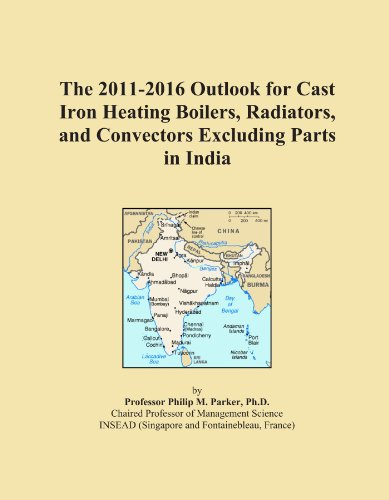 The 2011-2016 Outlook for Cast Iron Heating Boilers, Radiators, and Convectors Excluding Parts in India