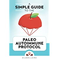 A Simple Guide to the Paleo Autoimmune Protocol