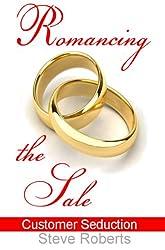 Romancing The Sale (English Edition)
