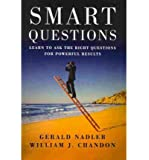 Smart Questions: Learn to Ask the Right Questions for Powerful Results (Paperback) - Common