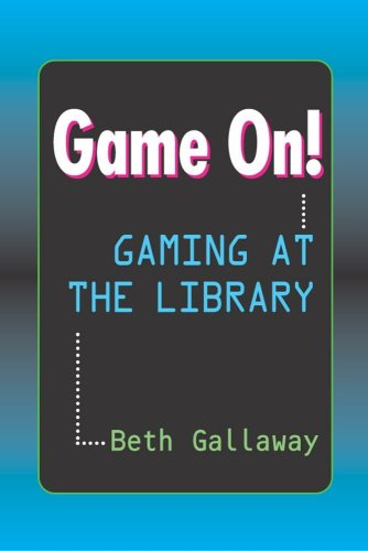 Game On!: Gaming At The Library