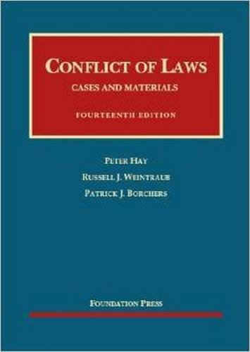 Conflict of Laws: Cases and Materials (University Casebook Series)