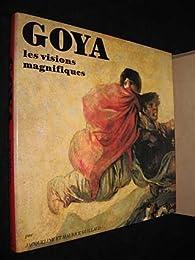 Goya, les visions magnifiques par Jacqueline Guillaud
