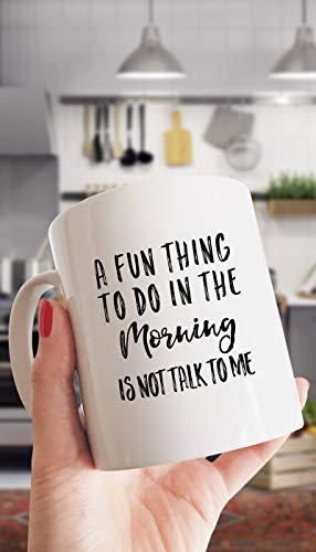 A Fun Thing To Do In The Morning Funny Coffee Mug - Coffee Mug Gift Coffee Mug 11OZ Coffee Mug -