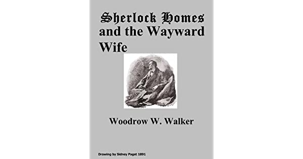 Sherlock Holmes and the Wayward Wife