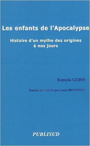 Livre gratuits Les enfants de l'Apocalypse : Histoire d'un mythe des origines à nos jours pdf ebook