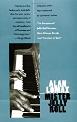 Mister Jelly Roll: The Fortunes of Jelly Roll Morton, New Orleans Creole and
