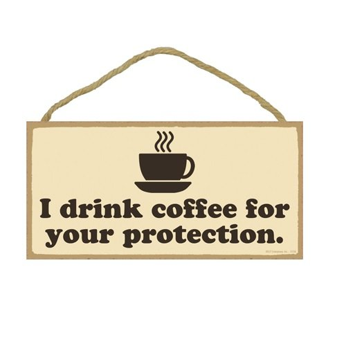 I Drink Coffee for Your Protection 5 X 10 Wood Plaque Sign (Cherry Wood Kitchenaid compare prices)