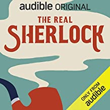 The Real Sherlock: An Audible Original